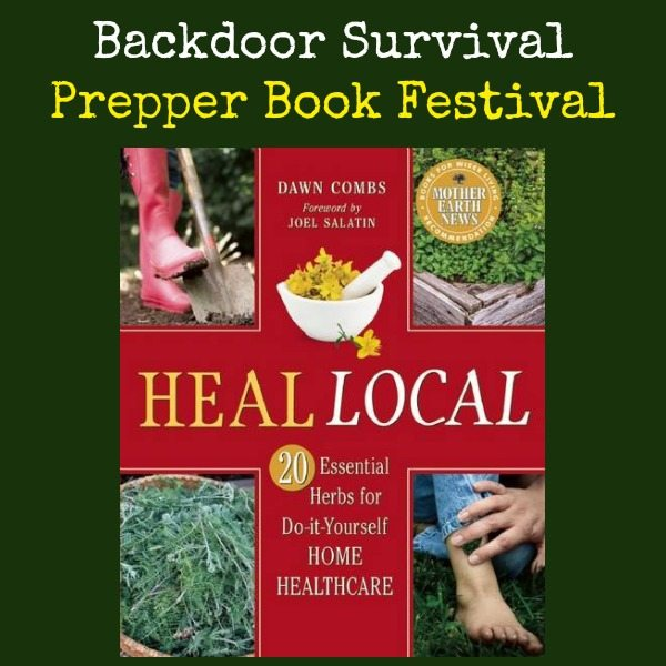 Heal Local 20 Essential Herbs for Home Healthcare | Backdoor Survival