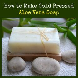 How to Make Cold Pressed Aloe Vera Soap