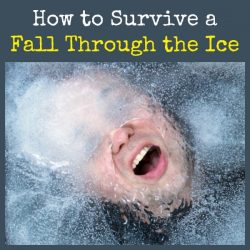 Advanced Prepping: How to Survive a Fall Through the Ice