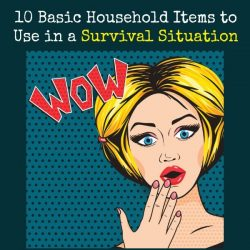 10 Basic Household Items to Use in a Survival Situation | Backdoor Survival