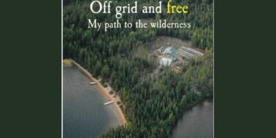 Prepper Book Festival: Off Grid and Free My Path to the Wilderness