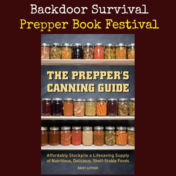 Preppers Canning Guide | Backdoor Survival