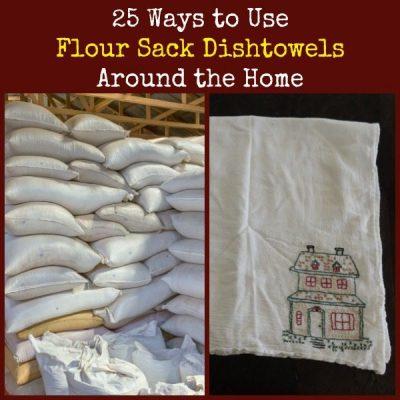 25 Ways to Use Flour Sack Dishtowels Around the Home