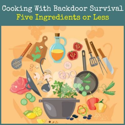 Cooking With Backdoor Survival: Download a FREE Cookbook
