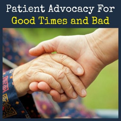 Patient Advocacy For Good Times and Bad