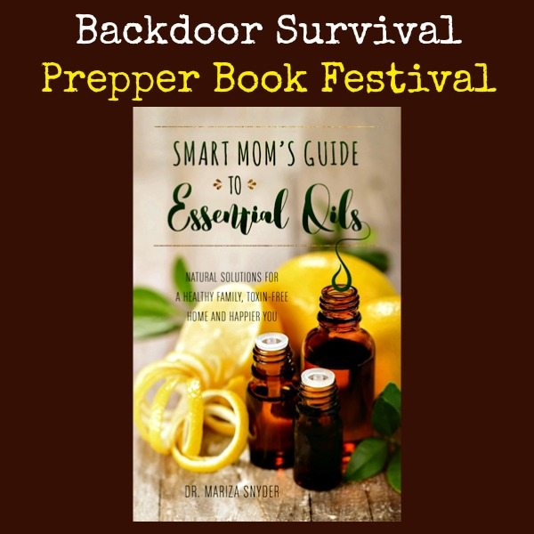 Smart Moms Guide to Essential Oils | Backdoor Survival