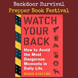 Prepper Book Festival: Watch Your Back – How to Avoid the Most Dangerous Moments In Life + Giveaway