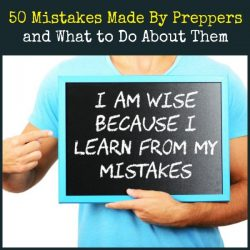 50 Mistakes Made By Preppers and What to Do About Them