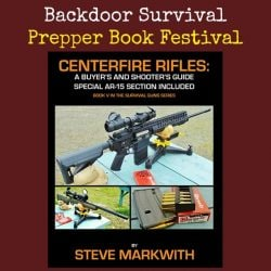 Centerfire Rifles Steve Markwith | Backdoor Survival
