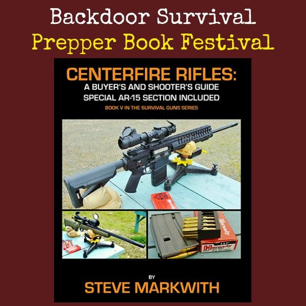 Centerfire Rifles Steve Markwith | Backdoor Survival