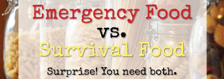 Emergency Food vs Survival Food — Surprise! You Need Both
