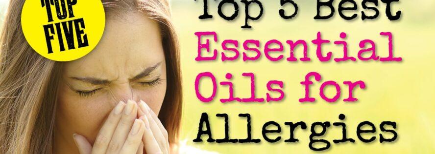 Top 5 Best Essential Oils for Allergies
