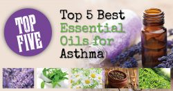 Top 5 Best Essential Oils for Asthma
