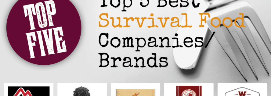 Ultimate Survival Pantry: Best Survival Food Brands and Companies [UPDATED for 2021]