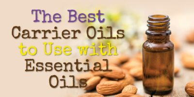 The Best Carrier Oils to Use with Essential Oils