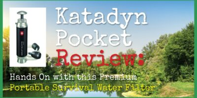 Katadyn Pocket Review: Hands On with this Premium Portable Survival Water Filter