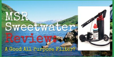MSR Sweetwater Review: A Good All Purpose Filter?