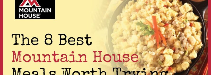 The 8 Best Mountain House Meals Worth Trying