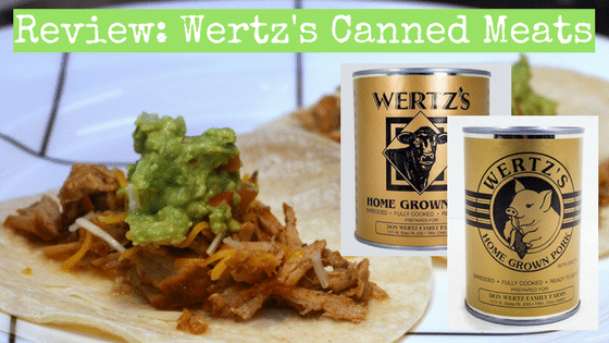 Wertz Canned Meats Review: Quite Possibly the Best Non-GMO Meats for your Pantry!