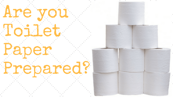 Are You Toilet Paper Prepared (TPP'd)?