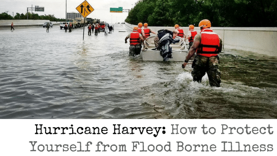 How to Protect Yourself from Flood Borne Illness: Harvey and Irma Edition