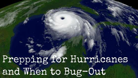 Prepping for Hurricanes and When to Bug-Out