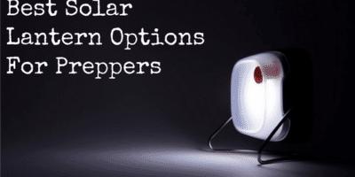 Best Solar Lantern Options For Preppers