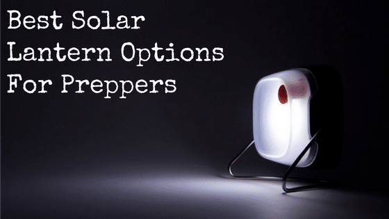 Best Solar Lantern Options For Preppers