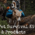 Best Pet Survival Kit Ideas & Products
