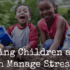 Helping Children and Youth Manage Stress