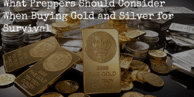 What Preppers Should Consider When Buying Gold and Silver for Survival