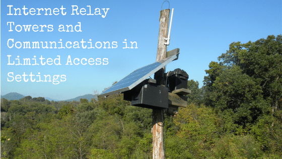 Internet Relay Towers and Communications in Limited Access Settings