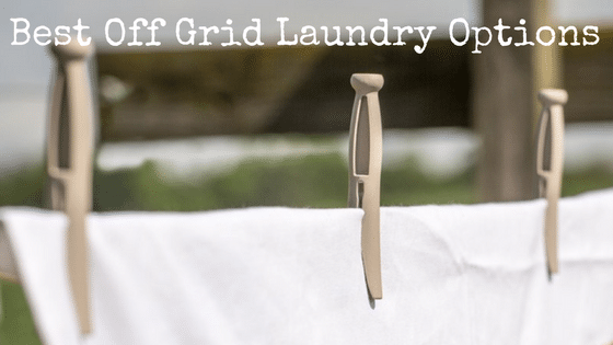 Best Off Grid Laundry Options