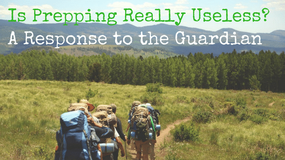 Is Prepping Really Useless? A Response to the Guardian