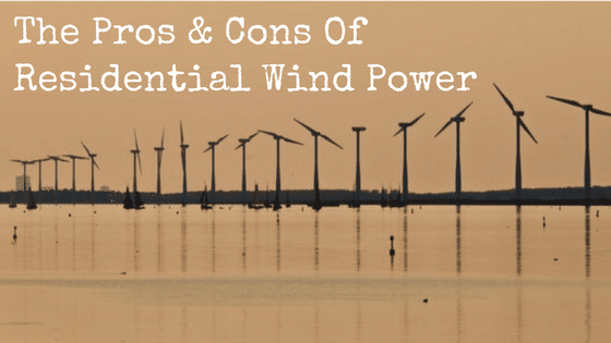 The Pros & Cons Of Residential Wind Power