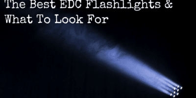 The Best EDC Flashlights & What To Look For