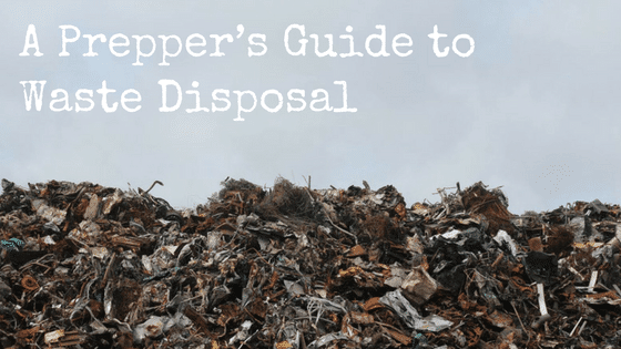A Prepper's Guide to Waste Disposal