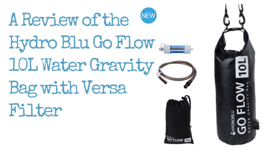 A Review of the Hydro Blu Go Flow 10L Water Gravity Bag with Versa Filter