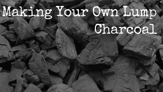 Making Your Own Lump Charcoal