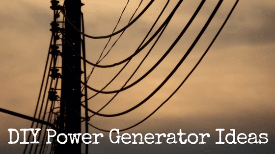 DIY Power Generator Ideas