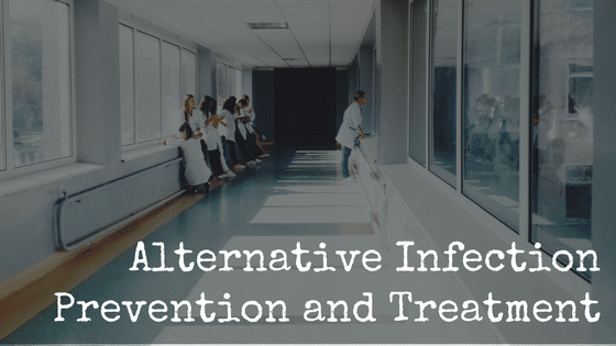 Alternative Infection Prevention and Treatment