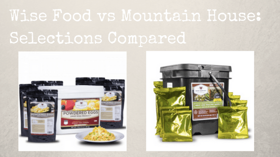 Wise Food vs Mountain House: Selections Compared