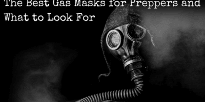 The Best Gas Masks for Preppers and What to Look For