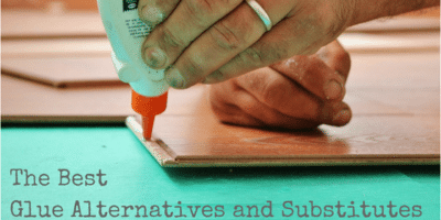 The Best Glue Alternatives and Substitutes