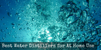 Best Water Distillers for At Home Use