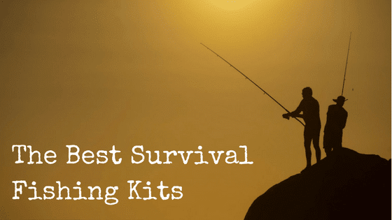 The Best Survival Fishing Kits