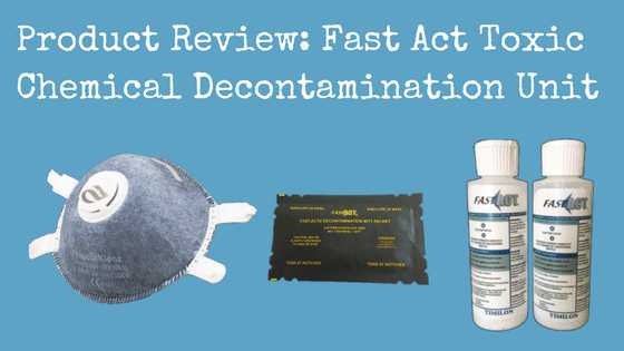 Product Review: Fast Act Toxic Chemical Decontamination Unit