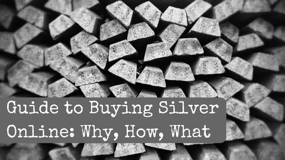 Guide to Buying Silver Online: Why, How, What