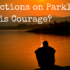 Reflections on Parkland: What is Courage?
