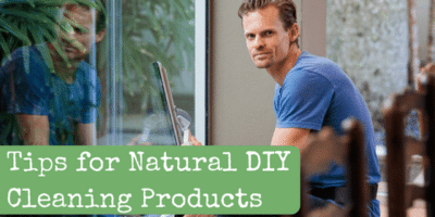 Tips for Natural DIY Cleaning Products